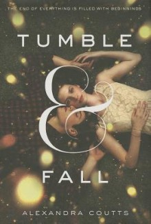 [ Tumble & Fall Coutts, Alexandra ( Author ) ] { Hardcover } 2013 - Alexandra Coutts
