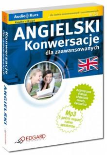 Angielski. Konwersacje dla zaawansowanych - praca zbiorowa
