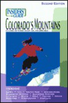 Insiders' Guide to Colorado's Mountains, 2nd - Linda Castrone, Steve Lipsher