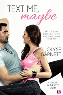 Text Me, Maybe - Jolyse Barnett