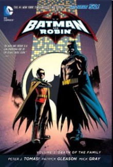 Batman and Robin, Vol. 3: Death of the Family - Peter J. Tomasi, Patrick Gleason, Mick Gray