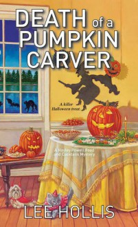 Death of a Pumpkin Carver (Hayley Powell Mystery) - Lee Hollis
