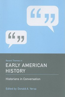 Recent Themes in Early American History - Donald Yerxa