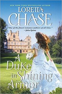 A Duke in Shining Armor: Difficult Dukes - Loretta Chase