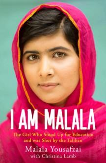I Am Malala - Christina Lamb, Malala Yousafzai