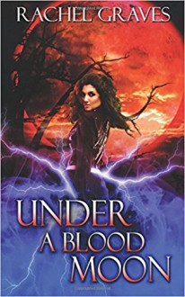 Under a Blood Moon - Rachel Graves
