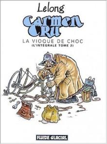 Vioque de choc (Carmen Cru, l'intégrale, tome 2) - Lelong