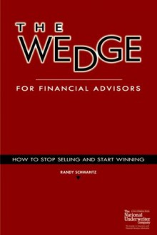 The Wedge for Financial Advisors - Randy Schwantz