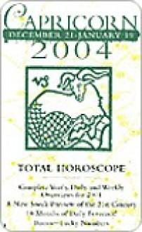 Capricorn December 21- January 19 2004 Total Horoscope - Jove Books Staff