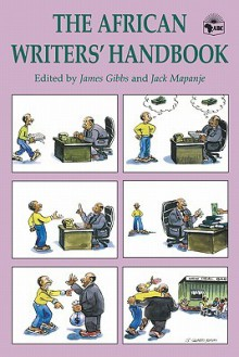 The African Writers' Handbook - Jack Mapanje, James Gibbs