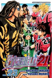 Eyeshield 21, Vol. 23: Then Came the Showdown! - Riichiro Inagaki, Yusuke Murata