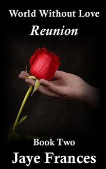 Reunion (World Without Love) (Volume 2) - Jaye Frances