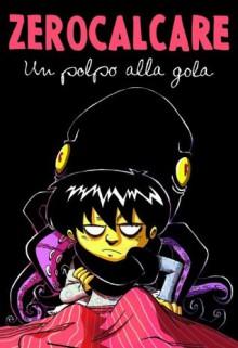 Un polpo alla gola (Italian Edition) - Zerocalcare