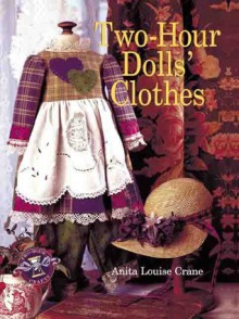 Two-Hour Dolls' Clothes - Anita Louise Crane