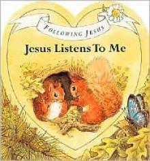Jesus Listens to Me (Following Jesus) - Alan Parry, Linda Parry