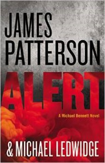 Alert - Michael Ledwidge, James Patterson