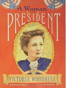 A Woman for President: The Story of Victoria Woodhull by Krull, Kathleen (2006) Paperback - Kathleen Krull