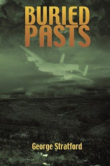 Buried Pasts - George Stratford