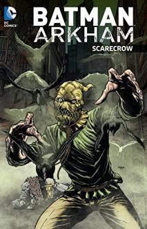 Batman Arkham: Scarecrow - Various