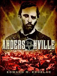 Andersonville - Edward M. Erdelac