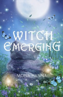 Witch Emerging - Mona Hanna