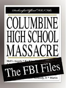 Columbine High School Massacre: The FBI Files - Federal Bureau of Investigation