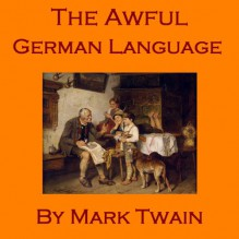 The Awful German Language - Mark Twain, Cathy Dobson, Red Door Audiobooks