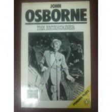 The Entertainer (Penguin plays) - John Osborne
