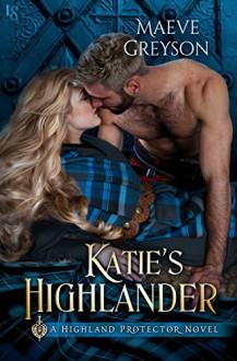 Katie's Highlander - Maeve Greyson