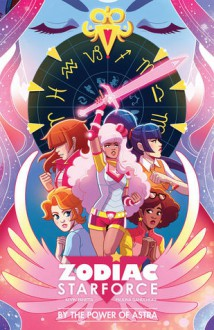 Zodiac Starforce: By the Power of Astra - Kevin Panetta,Paulina Ganucheau