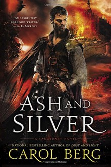Ash and Silver: A Sanctuary Novel - Carol Berg