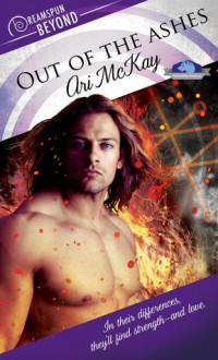 Out of the Ashes (Dreamspun Beyond) - Ari McKay