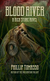 Blood River: A Rick Stone Novel - Phillip Tomasso