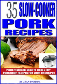 35 Slow Cooker Pork Recipes: Pulled Tenderloin Meals to Quick - Jean Pardue
