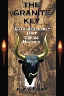 The Granite Key: Arkana Archaeology Thriller Mysteries #1 - N. S. Wikarski