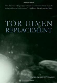 Replacement (Norwegian Literature) - Tor Ulven