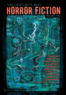 The Century's Best Horror Fiction Volume Two - Michael Bishop, Richard Wilson, Barry N. Malzberg, Robert Sheckley, David Drake, Dennis Etchison, Tim Powers, Fritz Leiber, Robert Arthur, Poppy Z. Brite, Caitlín R. Kiernan, Michael Reaves, Joe R. Lansdale, Robert Bloch, Norman Spinrad, Robert Aickman, Ramsey Campbell, R