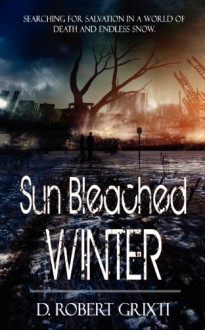 Sun Bleached Winter - Dayle Robert Grixti