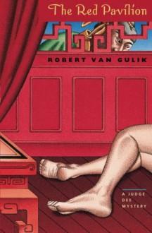 The Red Pavilion - Robert van Gulik