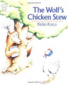 The Wolf's Chicken Stew (Goodnight) - Keiko Kasza