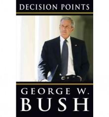 Decision Points - George W. Bush