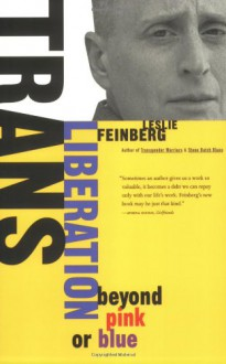 Trans Liberation: Beyond Pink or Blue - Leslie Feinberg