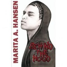 Behind the Hood (Behind the Lives, #1) - Marita A. Hansen