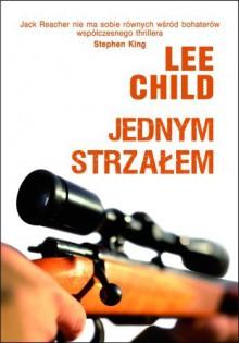 Jednym strzałem - Lee Child, Zbigniew A. Królicki