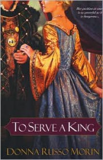 To Serve A King - Donna Russo Morin