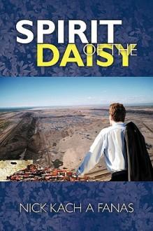 Spirit of the Daisy - Nick Kach A. Fanas