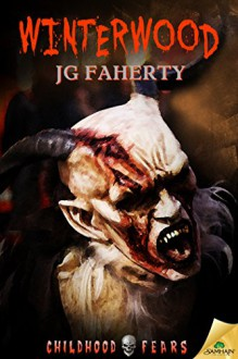 Winterwood (Childhood Fears) - JG Faherty