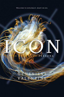 Icon (The Persona Sequence) - Genevieve Valentine
