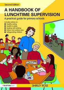 A Handbook for Lunchtime Supervision - Shirley Rose