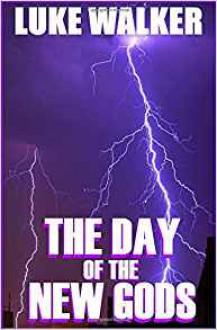 The Day of The New Gods - Leesa Wallace,Graeme Parker,Luke Walker